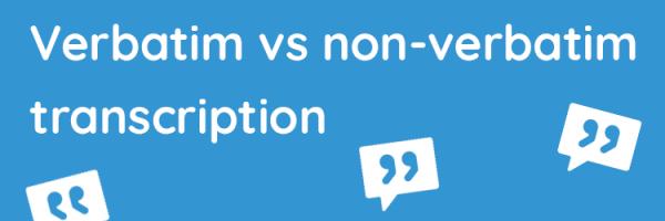 verbatim vs non-verbatim transcription